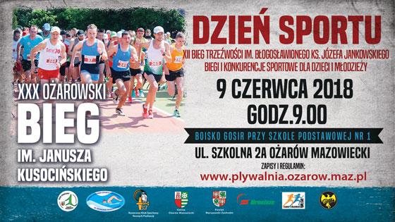 Dzień Sportu: XXX Bieg Ożarowski im. Janusza Kusocińskiego 9 czerwca 2018 r. w Ożarowie Mazowieckim