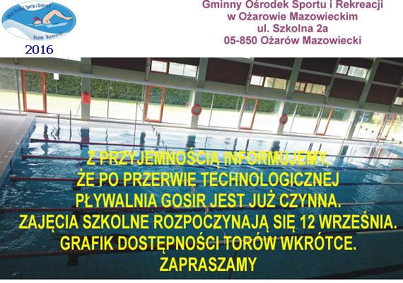 Informujemy, że Baseny GOSiR w Ożarowie Mazowieckim są już czynne. Wkrótce opublikujemy Grafik Dostępności Torów. Zajęcia szkolne - od 12 września 2016 r.