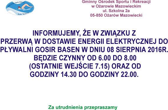 8 sierpnia 2016 roku baseny Gminnego Ośrodka Sportu i Rekreacji w Ożarowie Mazowieckim będą nieczynne w godzinach 8:00-14:30 z powodu braku prądu.