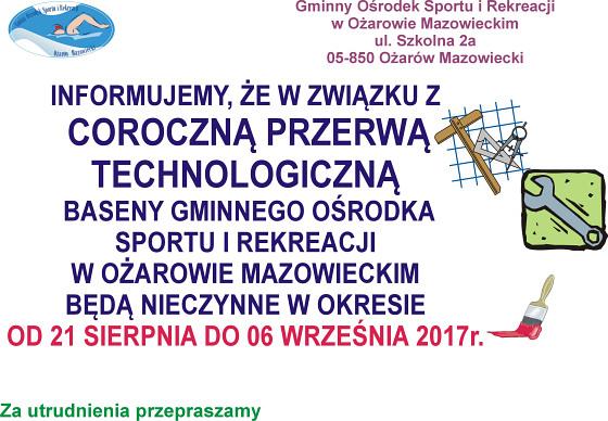 Informujemy, że w związku z coroczną przerwą technologiczną baseny Gminnego Ośrodka Sportu i Rekreacji w Ożarowie Mazowieckim są nieczynne w okresie od 21 sierpnia do 6 września 2017 roku.